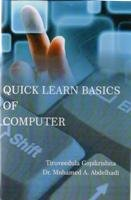 Quick Learn Basics of Computer [Pod]: Tiruveedula Gopi Krishna, Dr. Mohd. A.Abdelhadi