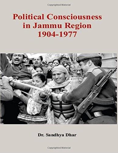 Political Consciousness in Jammu Region (1904-1977): Sandhya Dhar