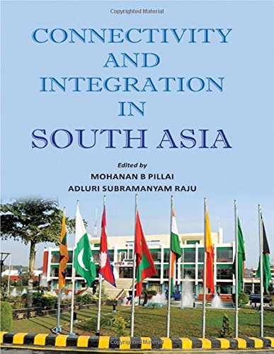 Connectivity and Integration in South Asia: Mohanan B. Pillai