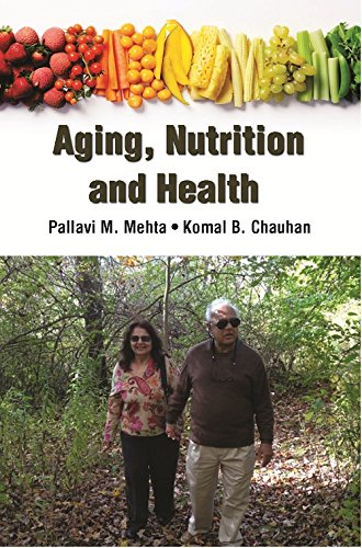 Ageing, Nutrition and Health: Pallavi M. Mehta,