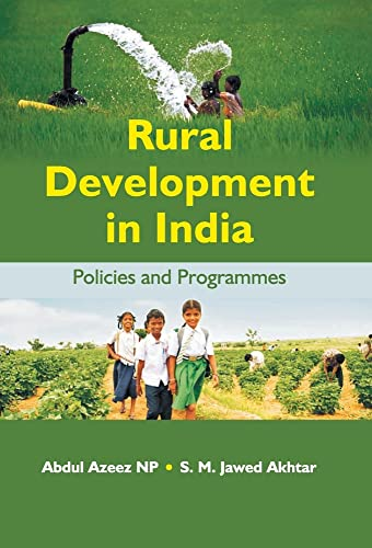 Rural Development In India: Policies and Programmes: Abdul Azeez NP