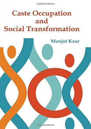 Caste Occupation and Social Transformation: Manjot Kaur