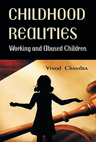 9789351281856: Childhood Realities : Working and Abused Childern