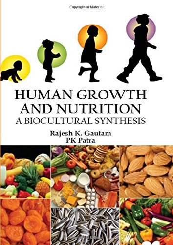 Human Growth and Nutrition : A Biocultural: Rajesh K. Gautam