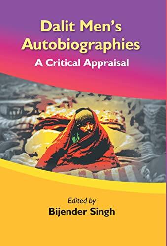 Dalit Men's Autobiographies: A Critical Appraisal: Bijendra Singh (Ed.)