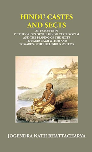 9789351284741: Hindu Castes and Sects: an Exposition of the Origin of the Hindu Caste System and the Bearing of the Sects Towards Each Other and Towards Other Religious Systems