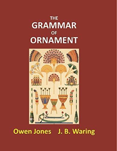 The Grammar of Ornament [Hardcover]: Owen Jones, J.