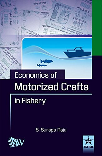 Economics of Motorized Crafts in Fishery: S. Surapa Raju