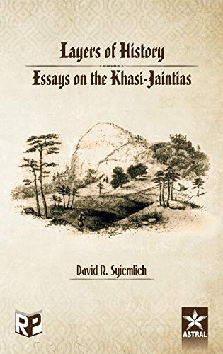 Layers of History: Essays on the Khasi: D. R. Syiemlieh