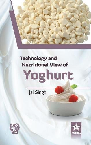 9789351307471: Technology and Nutritional View of Yoghurt
