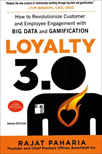 9789351340027: Loyalty 3.0 : How to Revolutionize Customer and Employee Engagement with Big Data and Gamification