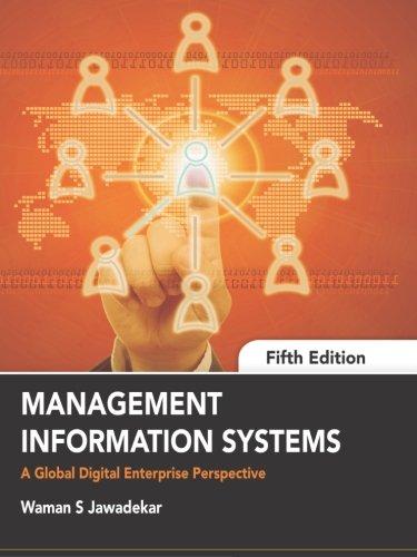 Management Information Systems: A Global Digital Enterprise: S Waman Jawadekar