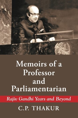 9789351342588: Memoirs of a Professor and Parliamentarian: Rajiv Gandhi Years and Beyond