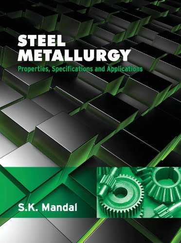 9789351342717: Steel Metallurgy : Properties, Specifications And Applications 1St Edition