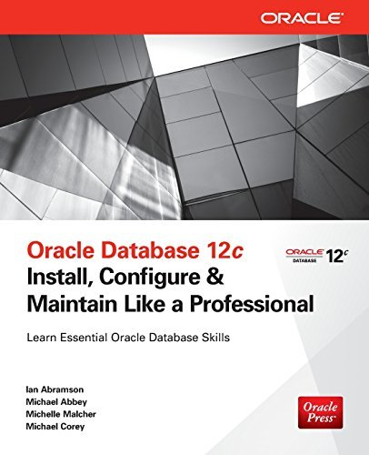 9789351343134: Oracle Database 12c : Install, Configure and Maintain Like a Professional 1st Edition