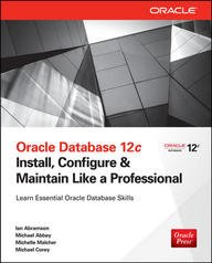 9789351343134: Oracle Database 12C: Install, Configure & Maintain Like a Professional