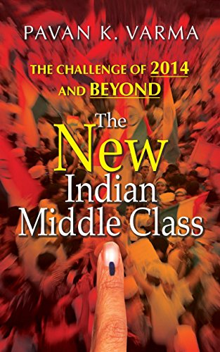 The New Indian Middle Class: Varma, Pavan K.