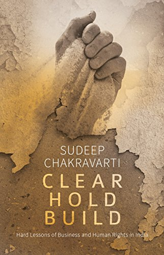 9789351362999: Clear Hold Build : Hard Lessons of Business and Human rights in India