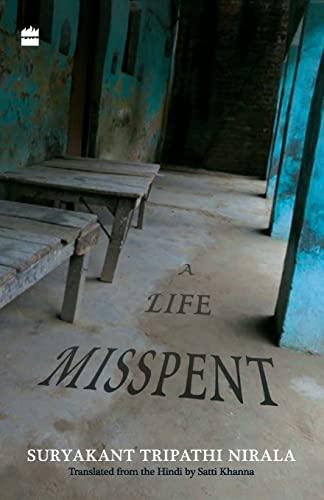 A Life Misspent: Suryakant Tripathi Nirala