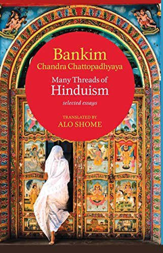 Many Threads of Hinduism Selected Essays: Bankim Chandra Chattopadhyaya