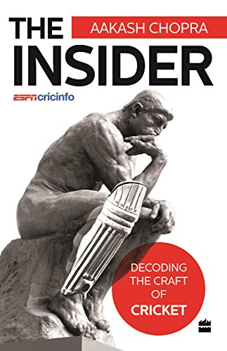 The Insider: Decoding The Craft Of Cricket: Aakash Chopra