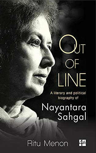 Out of Line: A literary and political biography of Nayantara Sahgal: Ritu Menon