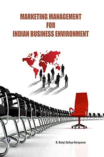 Marketing Management for Indian Business Environment: B.Balaji Sathya Narayana