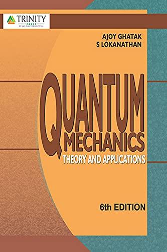 Quantum Mechanics: Theory and Applications (