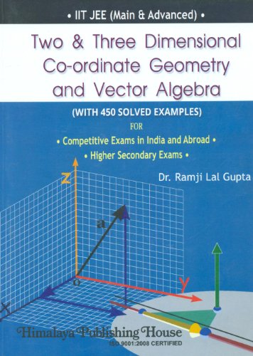 Two & Three Dimensional Coordinate Geometry and: Gupta, Ramji Lal