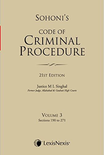 Code of Criminal Procedure, Vol. 3 (Sections 190 to 271): Sohoni Revised by Justice M L Singhal