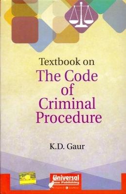 Textbook on the Code of Criminal Procedure: K.D. Gaur