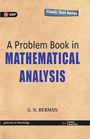 A PROBLEM BOOK IN MATHEMATICAL ANALYSIS: G.N. BERMAN