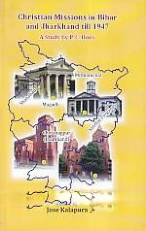 Christian Missions in Bihar and Jharkhand till: Edited by Dr.