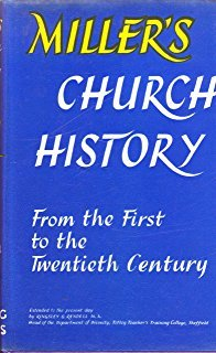 Miller's Church History: From First to Twentieth: Andrew Miller