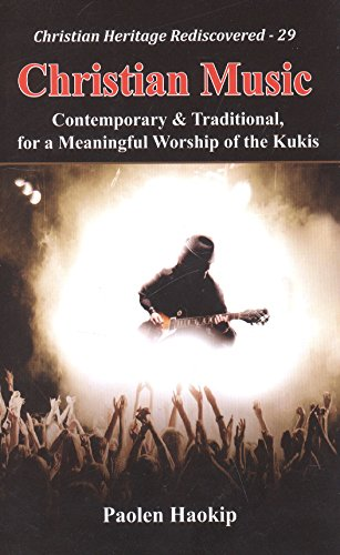 Christian Music: Contemporary and Traditional, for a: Paolen Haokip