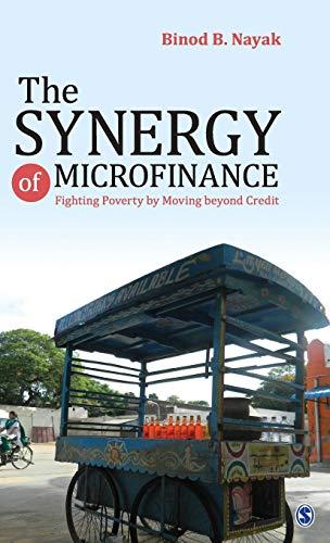 The synergy of microfinance : fighting poverty: Nayak, Binod B.