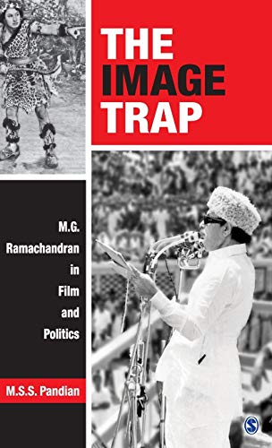The Image Trap: M.G. Ramachandran in Film: M.S.S. Pandian