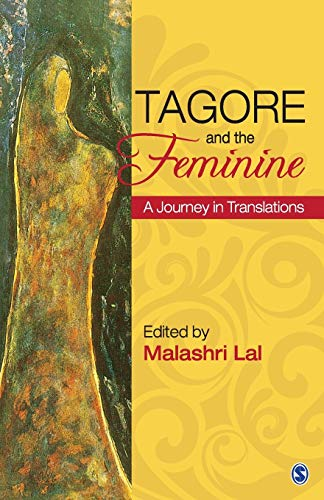 Tagore and the Feminine: Malashri Lal