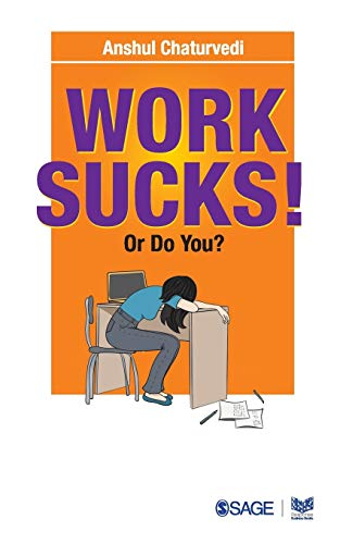 Work Sucks! Or Do You?: Anshul Chaturvedi