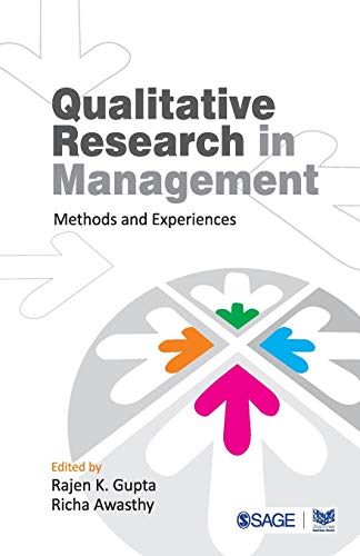 Qualitative Research in Management: Methods and Experiences: Rajen K. Gupta & Richa Awasthy (Eds)