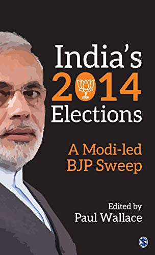 India`s 2014 Elections: A Modi-led BJP Sweep: Paul Wallace (Ed.)