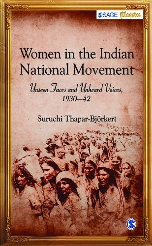 Women in the Indian National Movement: Unseen Faces and Unheard Voices, 1930-42: Suruchi ...
