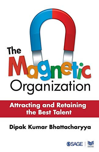 9789351503873: The Magnetic Organization: Attracting and Retaining the Best Talent