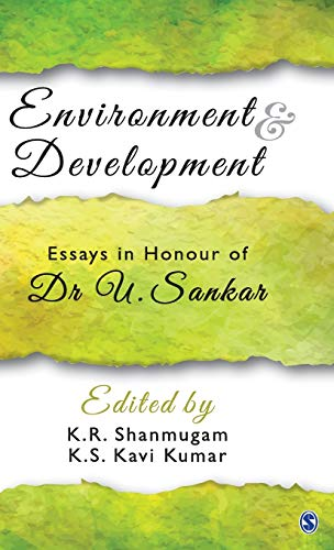 Environment and Development : Essays in Honour of Dr U. Sankar: edited by K. R. Shanmugam and K. S....
