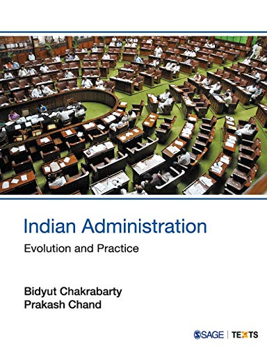 Indian Administration: Evolution and Practice: Bidyut Chakrabarty and