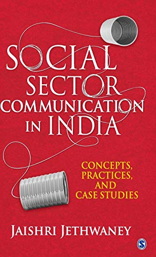 Social Sector Communication In India : Concepts,: Jethwaney