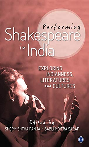 9789351509745: Performing Shakespeare in India: Exploring Indianness, Literatures and Cultures