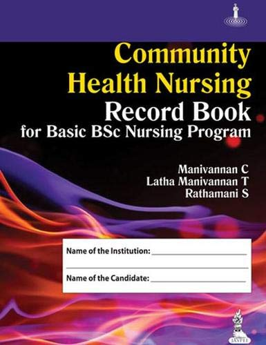 Community Health Nursing Record Book: For Basic bsc Nursing Program: C. Manivannan