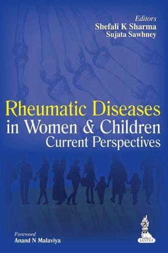 Rheumatic Diseases in Women and Children Current: Shefali K Sharma