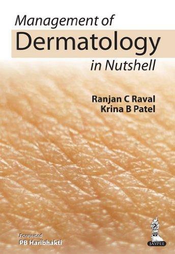 Management of Dermatology in Nutshell: Ranjan C Raval,Krina